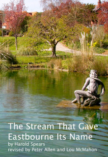 The Stream That Gave Eastbourne Its Name.